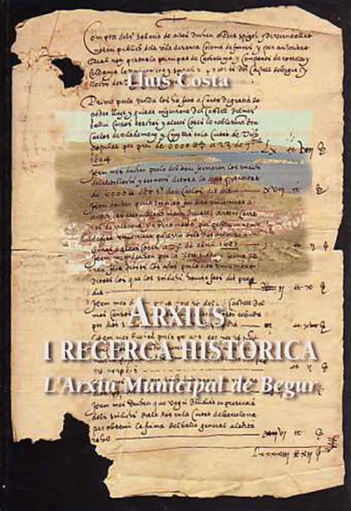 ARXIUS I RECERCA HISTÒRICA. L'ARXIU MUNICIPAL DE BEGUR