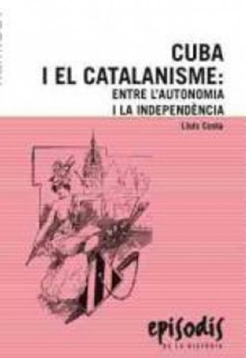 Cuba i el catalanisme, autonomisme, independència