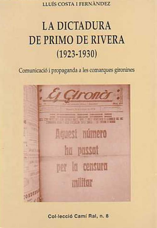 La dictadura de Primo de Rivera, 1923-1930: Comunicacio i propaganda a les comarques gironines