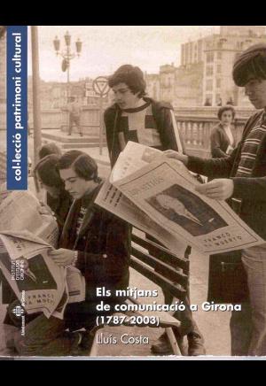 Els mitjans de comunicació a Girona