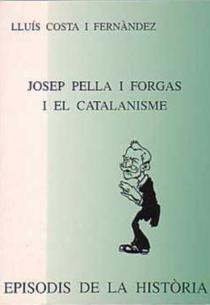 JOSEP PELLA I FORGAS I EL CATALANISME